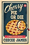 Cherry Pie Or Die (Baker Street Cozy Mysteries) (Volume 1) by  CeeCee James in stock, buy online here