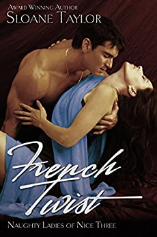 French Twist (Naughty Ladies of Nice Book 3) by [Taylor, Sloane]