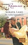 The Soldier's Sweetheart, Soraya Lane, 0373178549