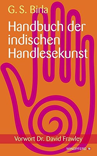 Handbuch der indischen Handlesekunst - Vorwort von Dr. David Frawley Taschenbuch – 8. März 2012 Ghanshyam S. Birla Windpferd 3864100100 Tarot