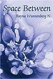 Space Between, Rayna Wunnenberg N., 0595263747
