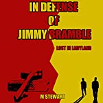 In Defense of Jimmy Bramble: Lost in Ladyland | M. Stewart