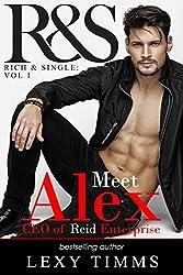 Alex Reid: Managing the Bosses Billionaire Boss Romance (Rich and Single Series Book 1)
