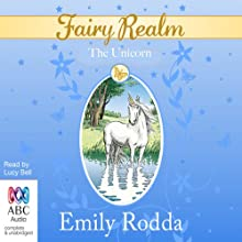 The Unicorn: Fairy Realm, Book 6 Audiobook by Emily Rodda Narrated by Lucy Bell
