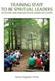 img - for Training Staff to Be Spiritual Leaders: Activities and Resources for Christian Camps book / textbook / text book