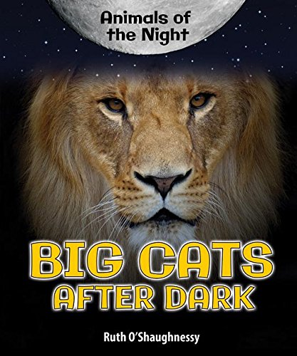 Big Cats After Dark (Animals of the Night)