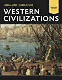Western Civilizations : Their History and Their Culture, Cole, Joshua and Symes, Carol, 0393922138