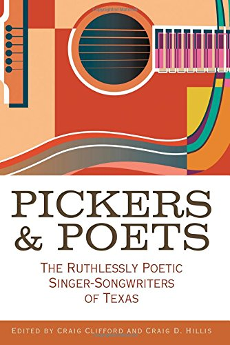 - Pickers and Poets: The Ruthlessly Poetic Singer-Songwriters of Texas (John and Robin Dickson Series in Texas Music, sponsored by the Center for Texas Music History, Texas State University)