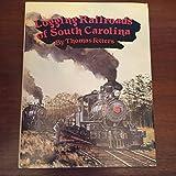 Logging Railroads of South Carolina