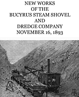 Amazon com: New Works of the Bucyrus Steam Shovel and Dredge