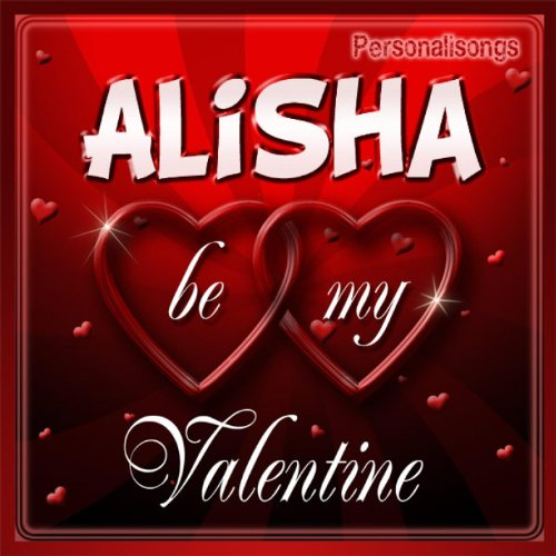 Alisha Personalized Valentine Song - Male