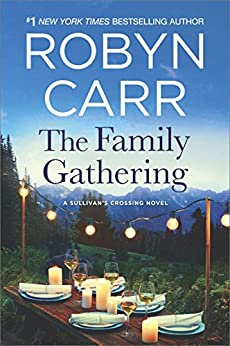 The Family Gathering (Sullivan's Crossing) by [Carr, Robyn]