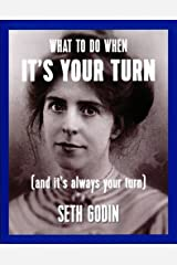 What to Do When it's Your Turn: (And it's Always Your Turn) Paperback