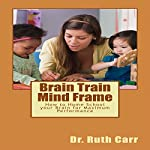 Brain Train Mind Frame | Dr Ruth Carr