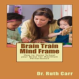 Brain Train Mind Frame Audiobook