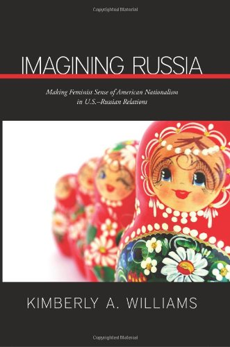 Imagining Russia: Making Feminist Sense of American Nationalism in U.S.-Russian Relations