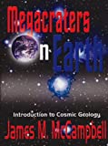 img - for Megacraters on Earth: Introduction to Cosmic Geology by James M. McCampbell (2004-02-11) book / textbook / text book