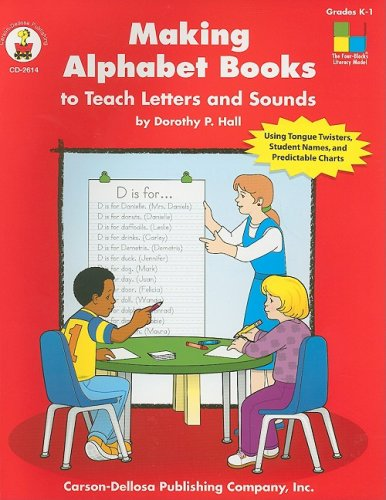 Making Alphabet Books to Teach Letters and Sounds, Grades K - 1 (Four-Blocks Literacy Model)