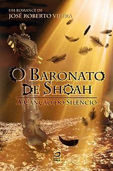 O Baronato de Shoah: A Canção do Silêncio: 1 por [Vieira, José Roberto]