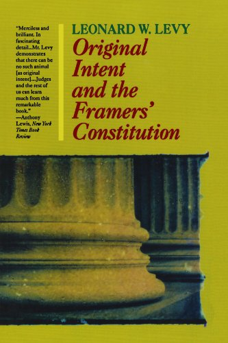 Original Intent And The Framer's Constitution