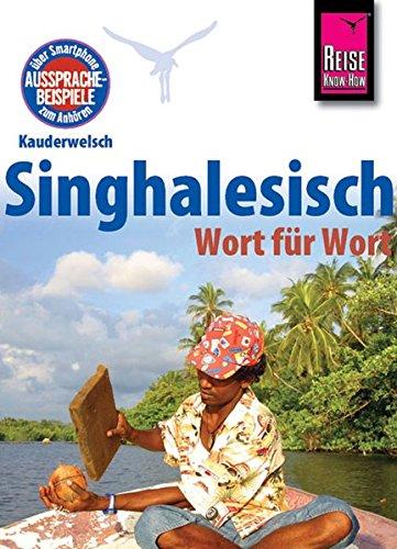 Kauderwelsch, Singhalesisch Wort für Wort Taschenbuch – 1. September 2012 Nalin Bulathsinhala Reise Know-How Verlag Bielefeld 3894162872