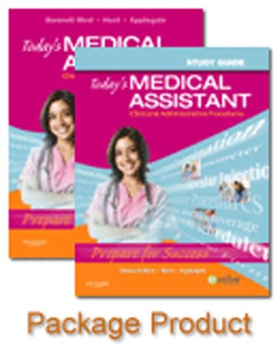 Today's Medical Assistant - Text and Study Guide Package: Clinical and Administrative Procedures, 1e