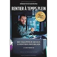 Rentier A Temps Plein: De chauffeur de bus à rentier immobilier