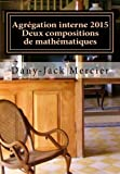 Agrégation interne 2015 - Deux compositions de mathématiques