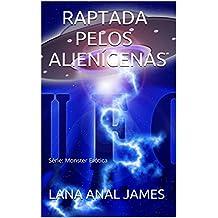 RAPTADA POR ALIENÍGENAS: Série: Monster Erótica (Portuguese Edition)