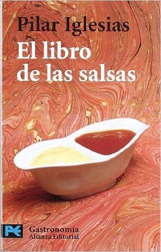 El libro de las salsas El Libro De Bolsillo - Varios: Amazon.es: Pilar Iglesias, Miguel Artola Gallego: Libros