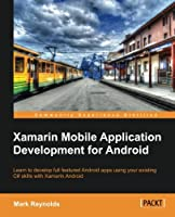 Xamarin Mobile Application Development for Android Front Cover