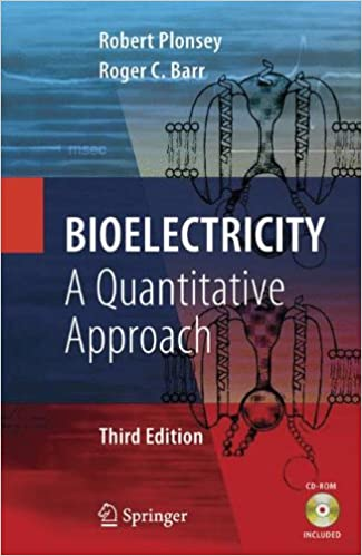 https://www.amazon.com/Bioelectricity-Quantitative-Approach-Robert-Plonsey/dp/0387488642
