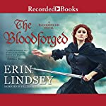 The Bloodforged: A Bloodbound Novel | Erin Lindsey