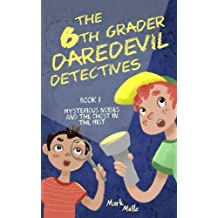 The 6th Grader Daredevil Detectives (Book 1): Mysterious Noises and the Ghost in the Mist