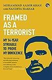 Framed as a Terrorist: My 14-Year Struggle to Prove My Innocence