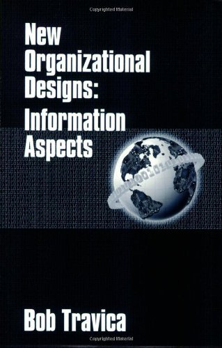 Download New Organizational Designs: Information Aspects (Contemporary Studies in Information Management, Policy, and Services) Pdf
