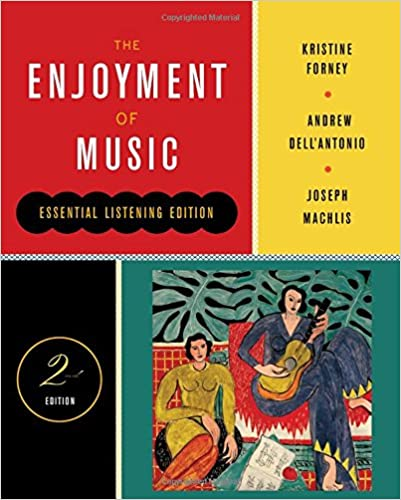 The Enjoyment Of Music Second Essential Listening Edition