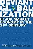 Deviant Globalization: Black Market Economy in the 21st Century