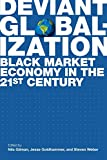 img - for Deviant Globalization: Black Market Economy in the 21st Century book / textbook / text book