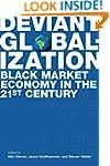 Deviant Globalization: Black Market E...