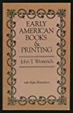 Early American Books and Printing, John T. Winterich, 0486241718