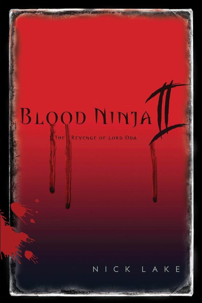 Blood Ninja II: The Revenge of Lord Oda: Amazon.es: Nick ...
