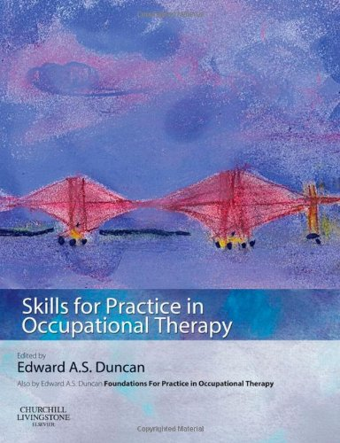 Skills for Practice in Occupational Therapy, 1e