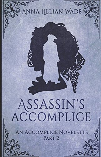 Assassin's Accomplice: A Victorian Romantic Suspense novelette (The Accomplice Novelette Trilogy)