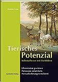 Tierisches Potenzial: Selbstreflexion mit Tierbildern: Erkenntnisse gewinnen, Potenziale entwickeln, Herausforderungen meistern.