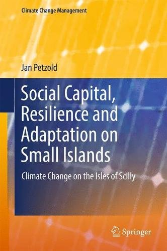 Social Capital, Resilience and Adaptation on Small Islands: Climate Change on the Isles of Scilly (Climate Change Management)