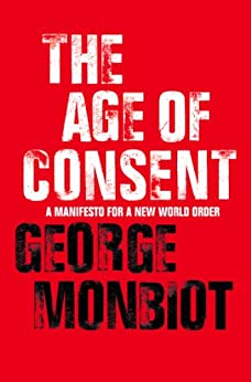 The Age of Consent by [Monbiot, George]