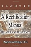 A Rectification Manual: The American Presidency