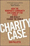 img - for BY Pallotta, Dan ( Author ) [{ Charity Case: How the Nonprofit Community Can Stand Up for Itself and Really Change the World By Pallotta, Dan ( Author ) Sep - 04- 2012 ( Hardcover ) } ] book / textbook / text book