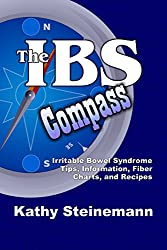 The IBS Compass: Irritable Bowel Syndrome Tips, Information, Fiber Charts, and Recipes